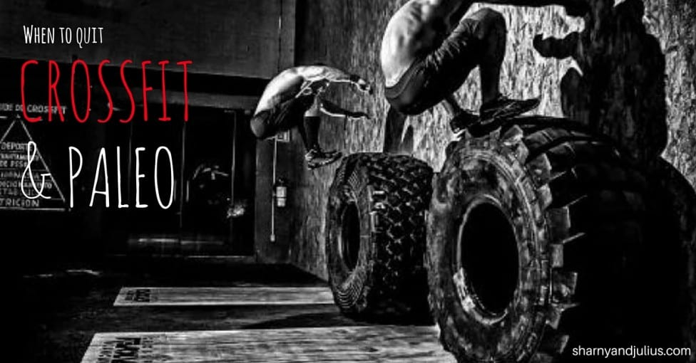 When to Quit Crossfit and Paleo